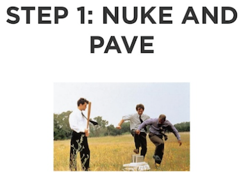 Nuke and Pave