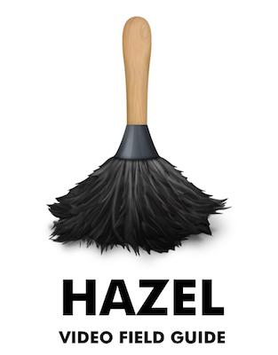 Hazel video field guide